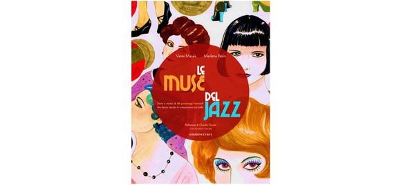 """""""Le Muse del Jazz"""": nuovo, singolare libro di Vanni Masala illustrato da Marilena Pasini con prefazione di Ornella Vanoni"""